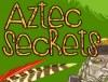 Aztec Secrets - imagem